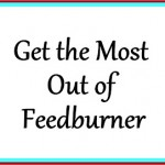 Get the Most Out of Feedburner