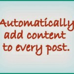 Automatically Add Content to Every Blog Post