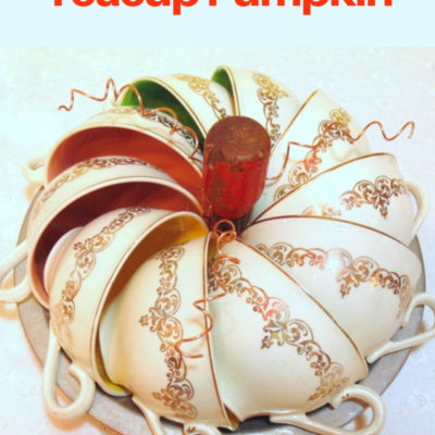 Quick and Easy Repurposed Vintage Teacup Pumpkim