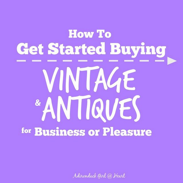 how-to-get-started-buying-vintage-antiques-for-business-or-pleasure