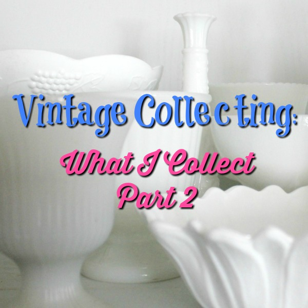 Vintage Collecting part 2