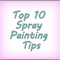My Top 10 Spray Painting Tips