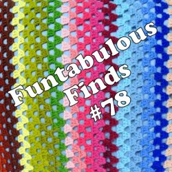 Funtabulous Finds #78