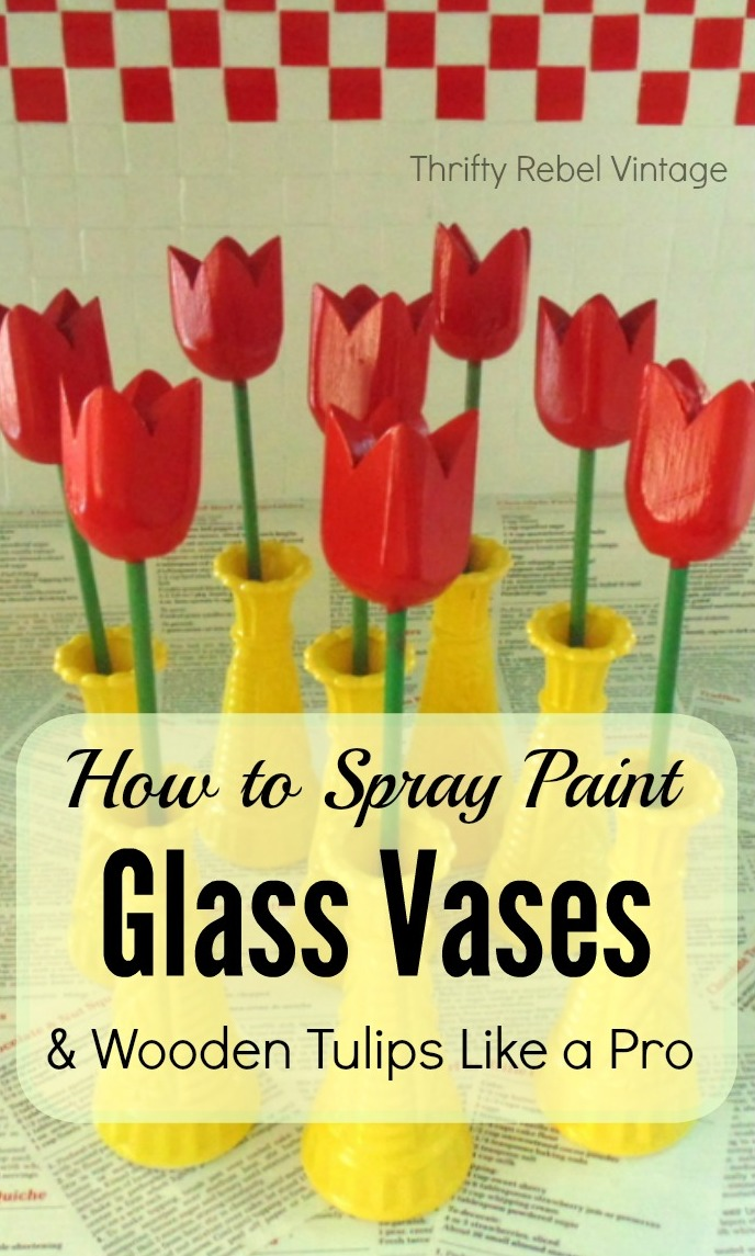 how to spray paint glass vases and wooden tulips like a pro thrifty. Black Bedroom Furniture Sets. Home Design Ideas