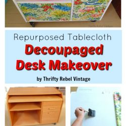 floral tablecloth decoupaged desk makeover collage