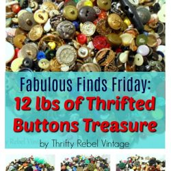 Thrifted Buttons Treasure Fabulous Friday Finds