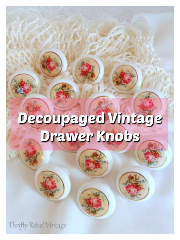 How to create decoupaged knobs with lovely floral graphic for a vintage look