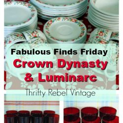 Fabulous Finds Friday Crown Dynasty Dishes & Luminarc Red Glassware