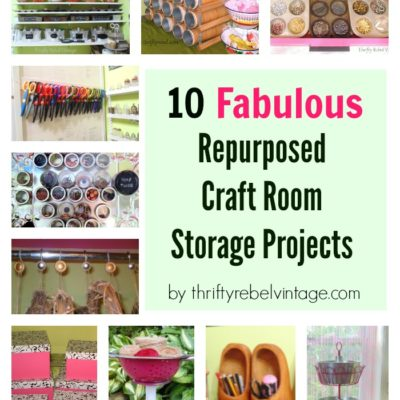 10 Repurposed Craft Room Storage Projects