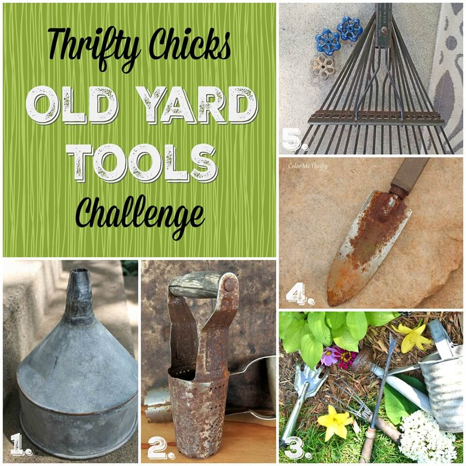 Thrifty Chicks July 2019 Old Yard Tools Project Challenge