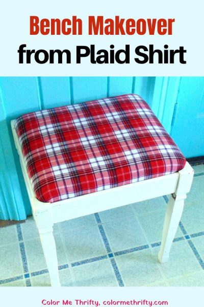 How to give a bench seat a quick and easy makeover with a repurposed plaid shirt