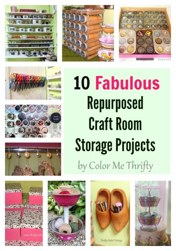 10 Fabulous Repurposed Craft Room Storage Projects