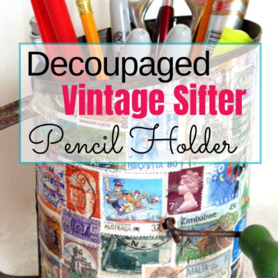 DIY Pencil Holder from vintage sifter decoupaged with postage stamps