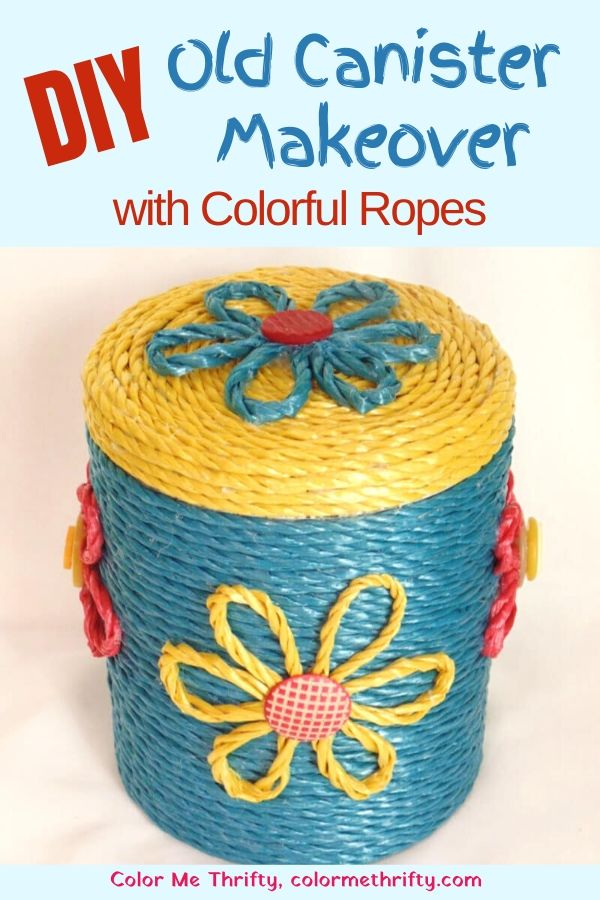 Easy DIY Old Metal Canister Makeover with colorful ropes