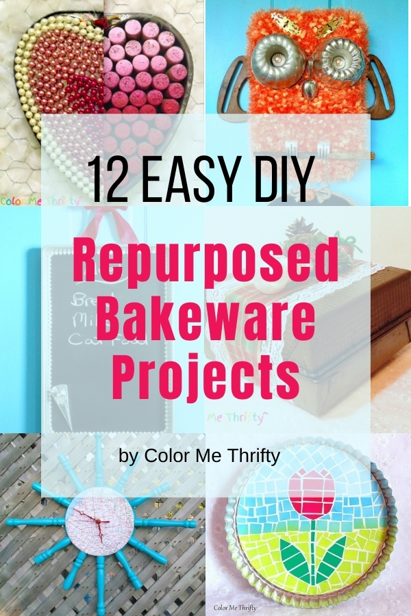 12 Easy DIY Repurposed Bakeware Projects