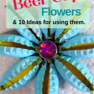 Create these fun and easy DIY repurposed beer cap flowers and 10 Ideas for using them