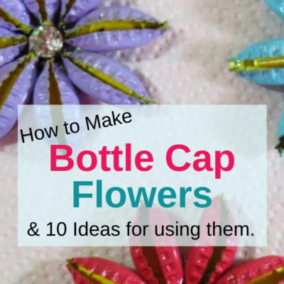 How to make fun and easy DIY repurposed beer cap flowers and 10 Ideas for using them